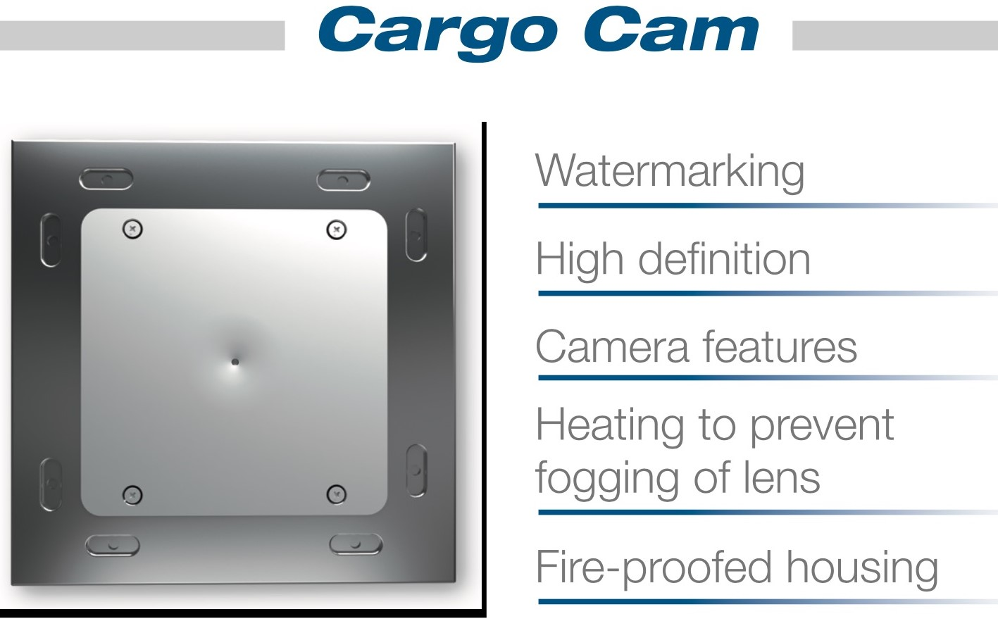 The cargo camera system offers different technical features for this challenging environment.