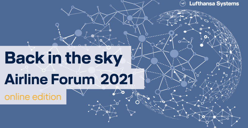 """Conceptual global connectivity graphic representing global connectivity. WIth the title """"Back in the sky Airline Forum 2021"""""""